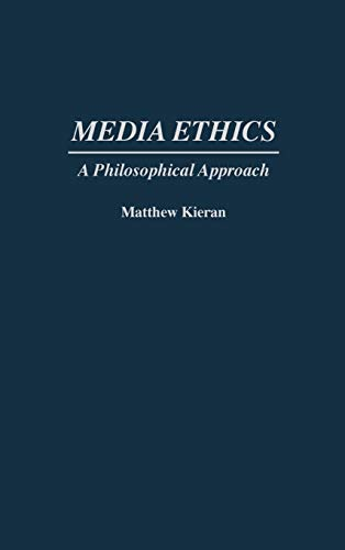9780275956349: Media Ethics: A Philosophical Approach
