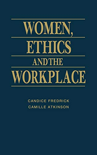 9780275956431: Women, Ethics and the Workplace