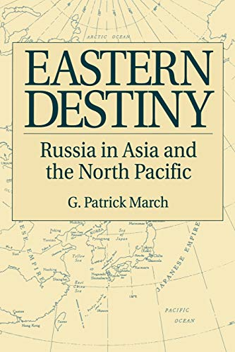 9780275956486: Eastern Destiny: Russia in Asia and the North Pacific