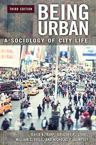 Being Urban: A Sociology of City Life,: David A. Karp,