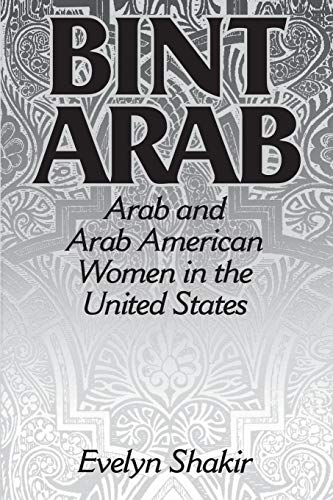 Bint Arab: Arab and Arab American Women: Shakir, Evelyn