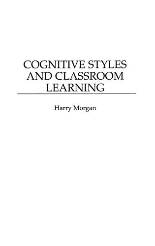 9780275956844: Cognitive Styles and Classroom Learning