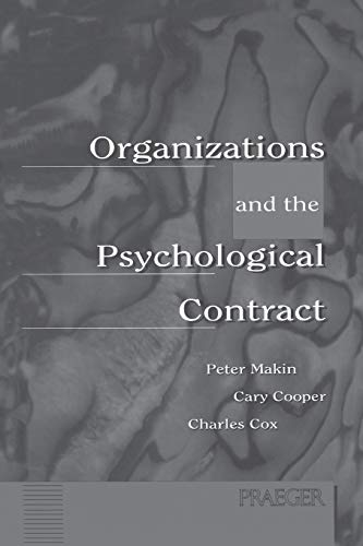 9780275956851: Organizations and the Psychological Contract: Managing People at Work (World History; 44)