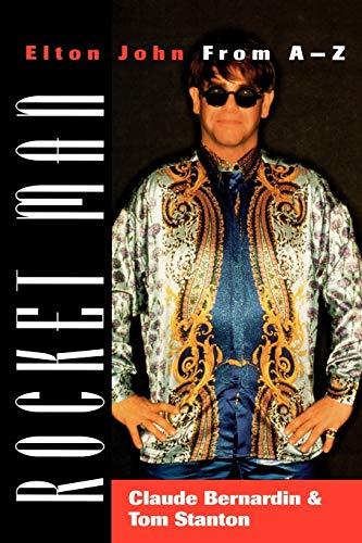 9780275956981: Rocket Man: Elton John From A-Z