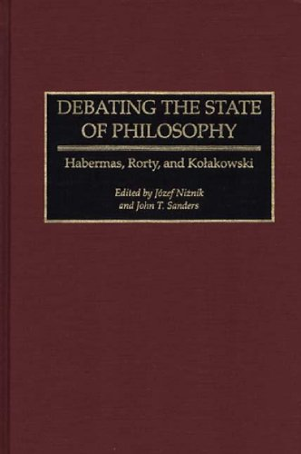 9780275957155: Debating the State of Philosophy: Habermas, Rorty, and Kolakowski
