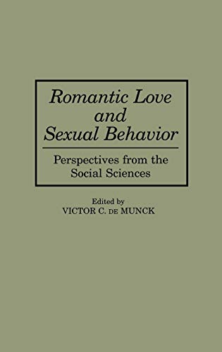 9780275957261: Romantic Love and Sexual Behavior: Perspectives from the Social Sciences (Oxford in Asia Paperbacks)