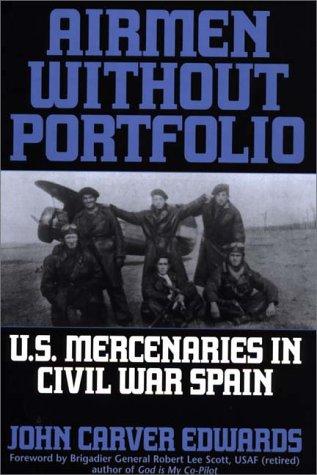 9780275957421: Airmen Without Portfolio: U.S. Mercenaries in Civil War Spain
