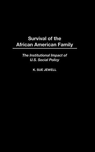 9780275957698: Survival of the African American Family: The Institutional Impact of U.S. Social Policy