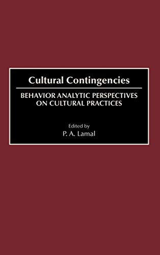 Cultural contingencies : behavior analytic perspectives on cultural practices.: Lamal, P.A. (ed.)