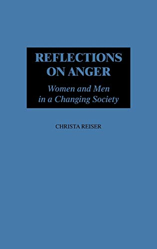 9780275957773: Reflections on Anger: Women and Men in a Changing Society