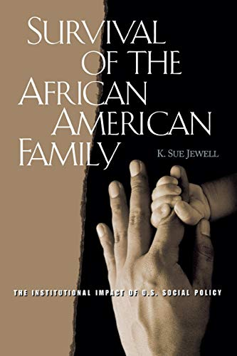 9780275957797: Survival of the African American Family: The Institutional Impact of U.S. Social Policy