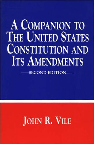 9780275957858: A Companion to The United States Constitution and Its Amendments, Second Edition