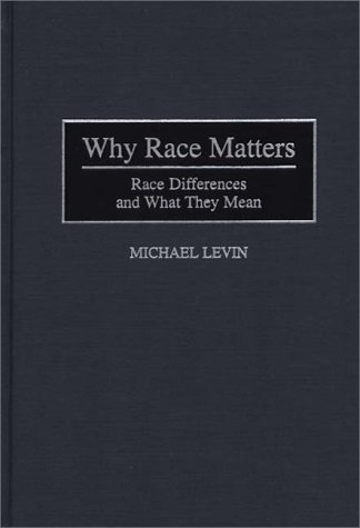 Why Race Matters : Race Differences and: Michael E. Levin