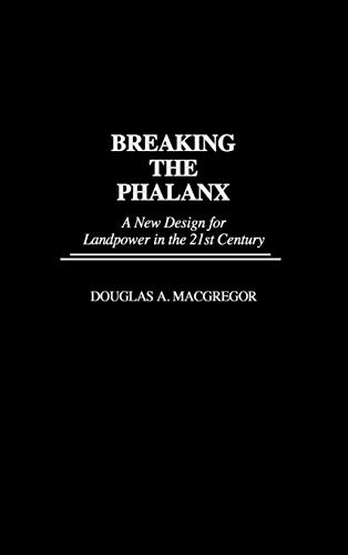 9780275957933: Breaking the Phalanx: A New Design for Landpower in the 21st Century (Bibliographies and Indexes in American)