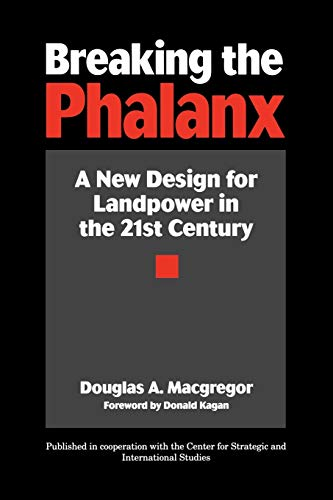 9780275957940: Breaking the Phalanx: A New Design for Landpower in the 21st Century (Bibliographies and Indexes in American)