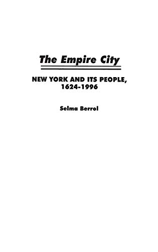 9780275957957: The Empire City: New York and Its People, 1624-1996