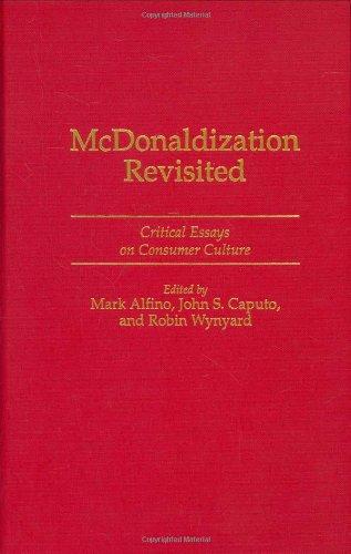 9780275958190: McDonaldization Revisited: Critical Essays on Consumer Culture