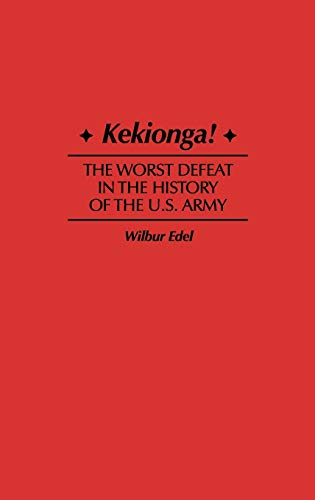 9780275958213: Kekionga!: The Worst Defeat in the History of the U.S. Army