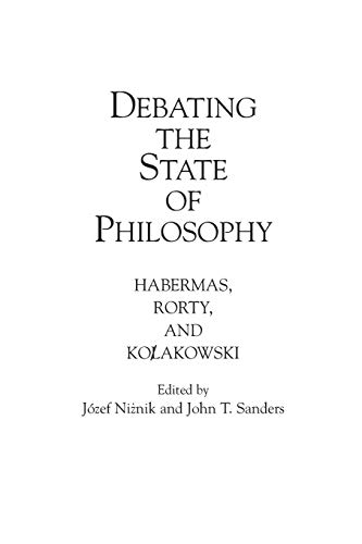 9780275958350: Debating the State of Philosophy: Habermas, Rorty, and Kolakowski