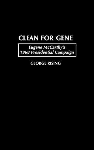 9780275958411: Clean for Gene: Eugene McCarthy's 1968 Presidential Campaign