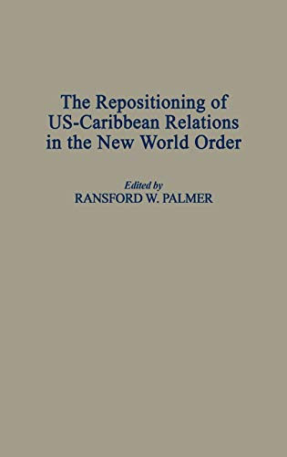 9780275958589: The Repositioning of US-Caribbean Relations in the New World Order