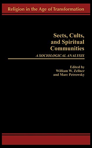 9780275958602: Sects, Cults, and Spiritual Communities: A Sociological Analysis (Religion in the Age of Transformation (Hardcover))
