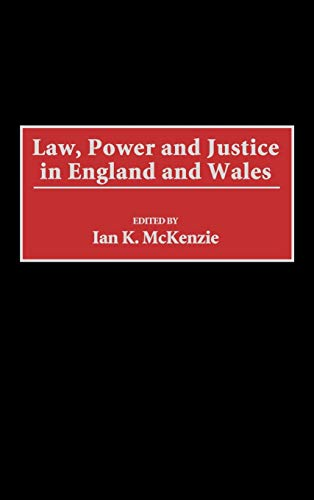 Law, Power and Justice in England and: Ian K. McKenzie