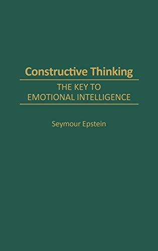 9780275958848: Constructive Thinking: The Key to Emotional Intelligence