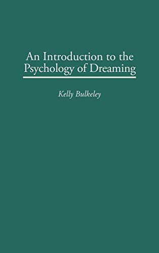 9780275958893: An Introduction to the Psychology of Dreaming
