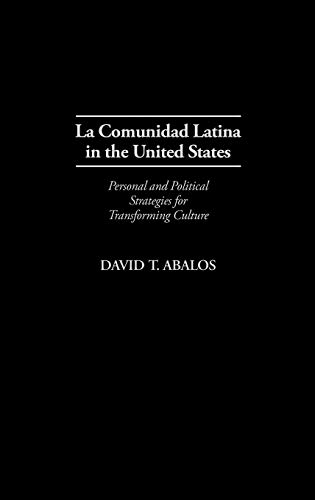 9780275958923: La Comunidad Latina in the United States: Personal and Political Strategies for Transforming Culture