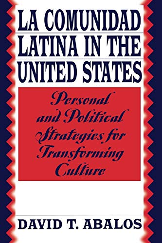 9780275958930: La Comunidad Latina in the United States: Personal and Political Strategies for Transforming Culture