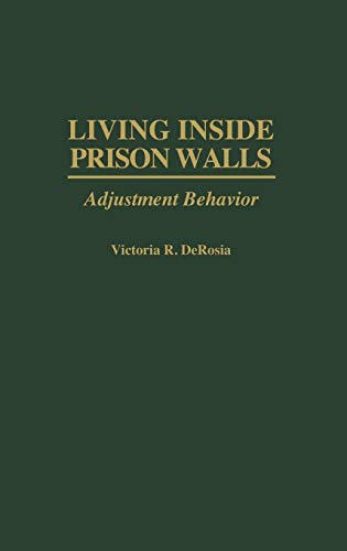 Living Inside Prison Walls: Adjustment Behavior