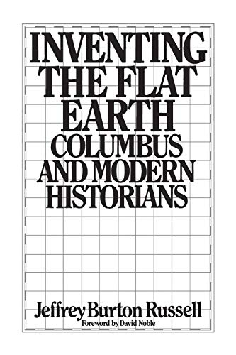 9780275959043: Inventing the Flat Earth: Columbus and Modern Historians