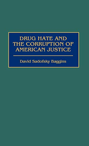 9780275959562: Drug Hate and the Corruption of American Justice
