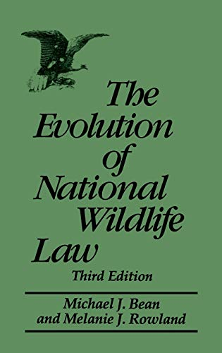 9780275959883: The Evolution of National Wildlife Law: Third Edition