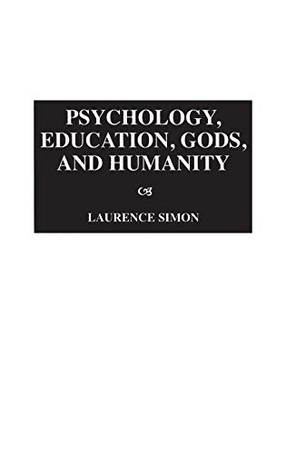 Psychology, Education, Gods, and Humanity: Laurence Simon