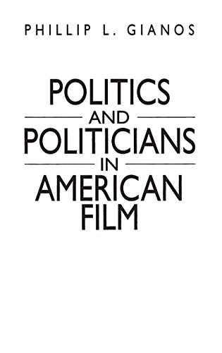 9780275960711: Politics and Politicians in American Film