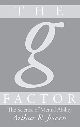 9780275961039: The g Factor: The Science of Mental Ability (Human Evolution, Behavior, and Intelligence)