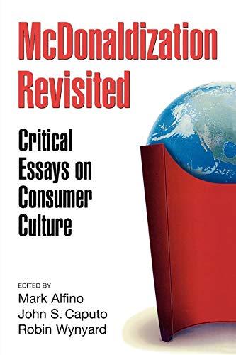 9780275961046: McDonaldization Revisited: Critical Essays on Consumer Culture