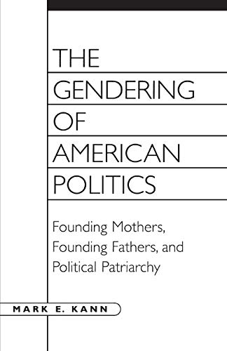 9780275961121: The Gendering of American Politics: Founding Mothers, Founding Fathers, and Political Patriarchy