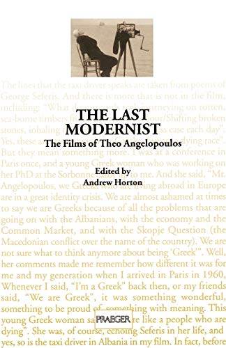9780275961190: The Last Modernist: The Films of Theo Angelopoulos (Contributions to the Study of Popular Culture)