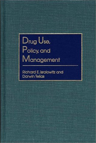 9780275961282: Drug Use, Policy, and Management