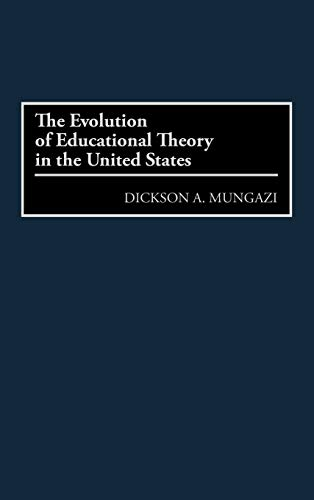 9780275961305: The Evolution of Educational Theory in the United States