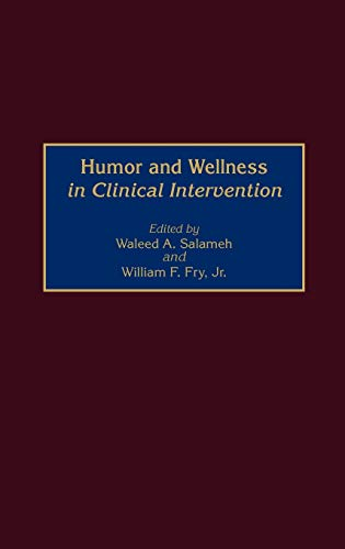 9780275961558: Humor and Wellness in Clinical Intervention