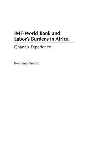 IMF - World Bank and Labor's Burdens: Panford, Kwamina
