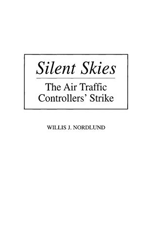9780275961886: Silent Skies: The Air Traffic Controllers' Strike