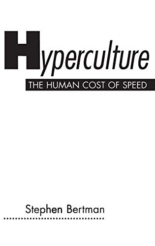 9780275962050: Hyperculture: The Human Cost of Speed