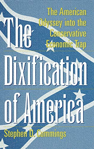 9780275962081: The Dixification of America: The American Odyssey into the Conservative Economic Trap (Publication Series; Rehabilitation)