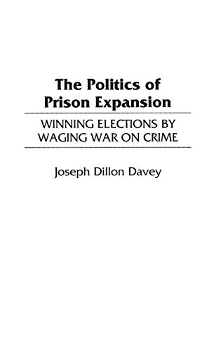 9780275962098: The Politics of Prison Expansion: Winning Elections by Waging War on Crime (Interdisciplinary)