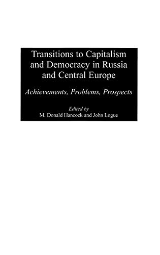 9780275962142: Transitions to Capitalism and Democracy in Russia and Central Europe: Achievements, Problems, Prospects